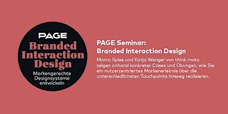 PAGE Seminar »Branded Interaction Design« mit Marco Spies und Katja Wenger Tickets