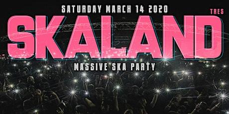 SKALAND 3 - Massive SKA party in Los Angeles tickets