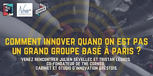 Comment innover lorsqu'on n'est pas un grand groupe basé à Paris ?
