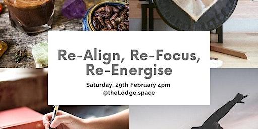 Re-Align, Re-Focus, Re-Energise