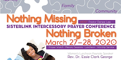 """""""Nothing Missing, Nothing Broke"""" Intercessory Prayer Conference tickets"""