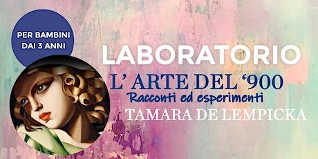 """Laboratorio per bambini: """"L'arte del 900"""" - Tamara De Lempicka biglietti"""