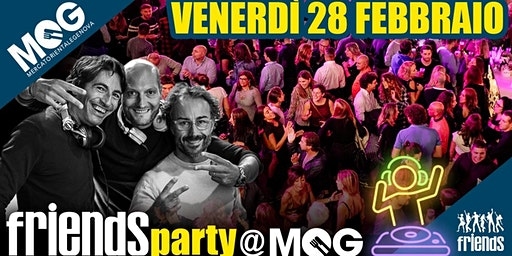 Friends Party@MOG - MercatOrientale Genova