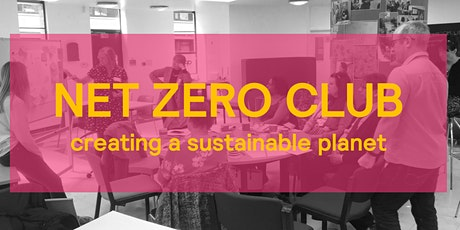 The Net Zero Club - creating a sustainable community tickets