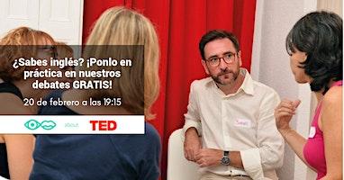 Watch and Talk about TED - Practica tu inglés debatiendo sobre un TED Talk