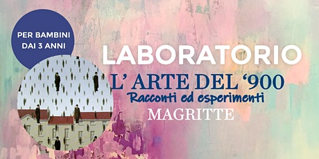 """Laboratorio per bambini: """"L'arte del 900"""" - Renè Magritte tickets"""