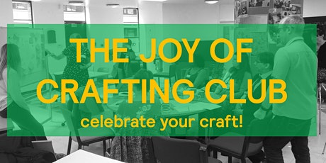 The Joy of Crafting Club - celebrate your talents! tickets