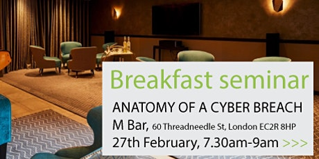 Breakfast Seminar: Anatomy of a Cyber Breach tickets