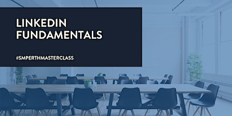 LinkedIn Fundamentals [MASTERCLASS] tickets