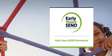 Early Years SEND Partnership National Seminar - London tickets