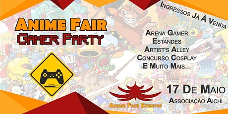 Anime Fair Gamer Party ingressos