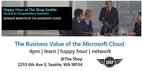 Business Value of the Microsoft Cloud - Happy Hour Discussion & Networking tickets