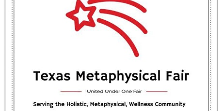 Texas Metaphysical Fair Round Rock, Texas March 22, 2020!  FREE ADMISSION tickets