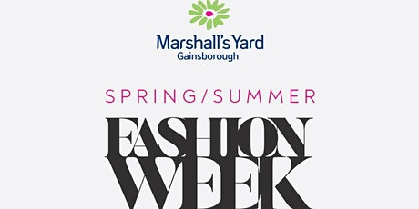 Your Style, MY style - Marshall's Yard spring/summer fashion show tickets