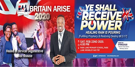 BRITAIN ARISE FEB. 2020  [YE SHALL RECEIVE POWER] tickets