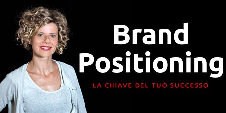 Brand Positioning: la chiave del tuo successo biglietti