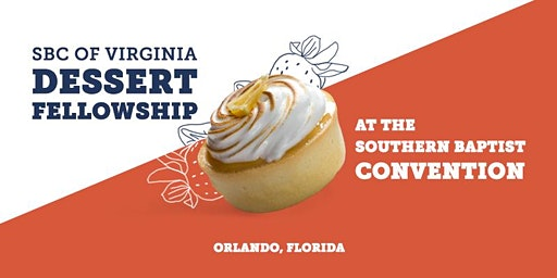 Dessert Fellowship at the Southern Baptist Convention
