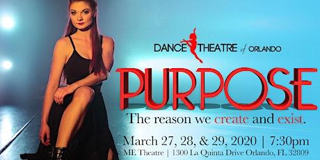 Dance Theatre of Orlando Presents PURPOSE. A ME Dance Production tickets