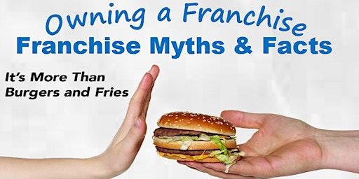 Franchise Myths & Facts