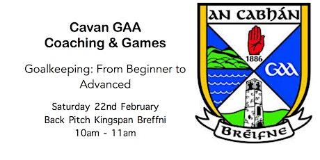Cavan GAA Coaching & Games Workshop: Goalkeeping tickets