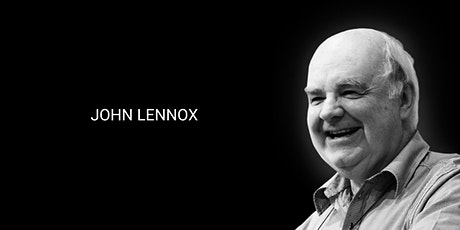 John Lennox 'The God Delusion: Has science buried God?' - POSTPONED tickets
