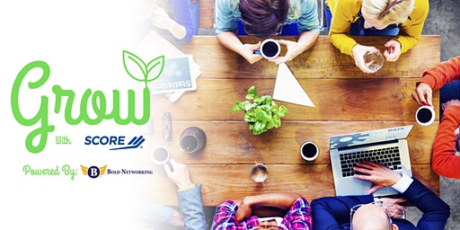 Grow Powered With SCORE Tulsa Powered by Bold Networking.. - 3-18-2020
