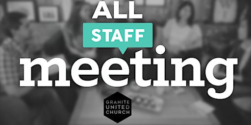 Granite United All Staff Meeting