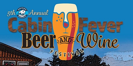 Cabin Fever Beer and Wine Festival tickets
