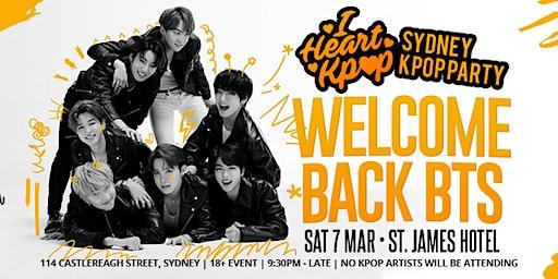 SYDNEY KPOP PARTY | WELCOME BACK BTS | SAT 7 MAR