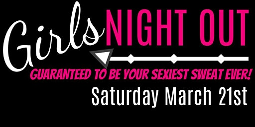 """""""Girl's Night Out"""" Dance Party!  GUARANTEED to be your sexiest sweat ever!"""