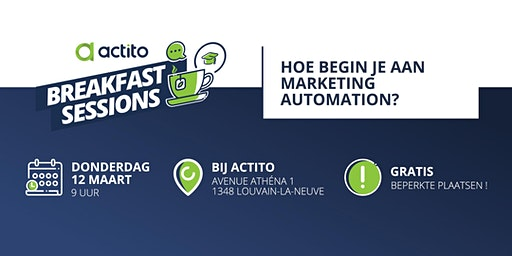 Actito Breakfast Session  - Hoe begin je aan Marketing Automation?