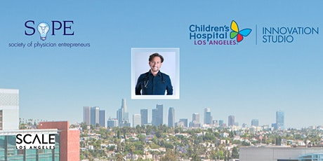 CHLA Innovation & SoPE LA: Dr. Harvey Karp on Physician Entrepreneurship tickets