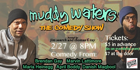Muddy Waters: The Comedy Show Vol. 32 tickets