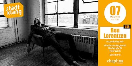 «stadtklang» mit Ben Lorentzen (USA) / live chaplins underground Tickets