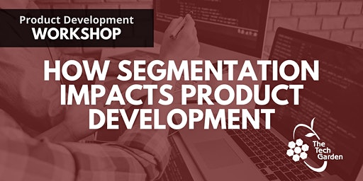 How Segmentation Impacts Product Development