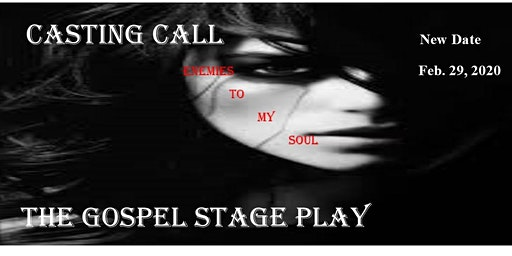 ENEMIES TO MY SOUL- CASTING CALL-Presented By Playtime Drama Club