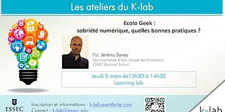 Les ateliers du K-lab - Ecolo Geek : sobriété numérique, quelles bonnes pratiques ? Ouvert à tous tickets