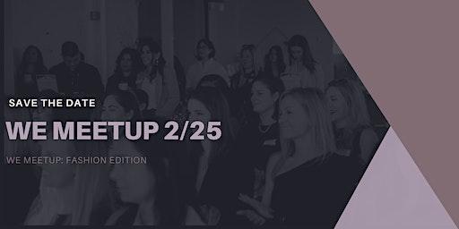 WE Meetup 2/25
