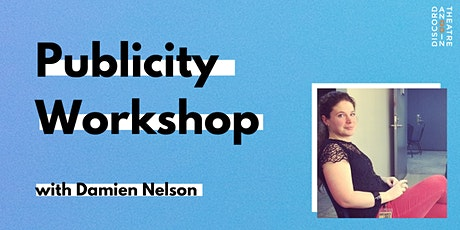 Publicity Workshop with Damien Nelson tickets