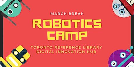 March Break: Robotics Camp for Teens tickets