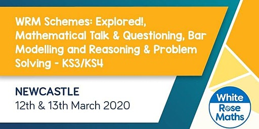 WRM Schemes: Explored, Mathematical Talk & Questioning, Bar Modelling, Reasoning & Problem Solving  (Newcastle Day 1 + 2) KS3/KS4