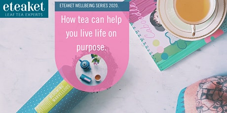 How tea can help you live life on purpose. tickets