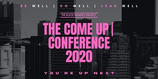 The Come Up Conference by The Black Women's Project
