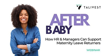 After Baby: How HR and Managers Can Support Maternity Leave Returners tickets