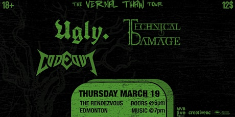 THE VERNAL THAW TOUR - UGLY & TECHNICAL DAMAGE  with GUESTS tickets