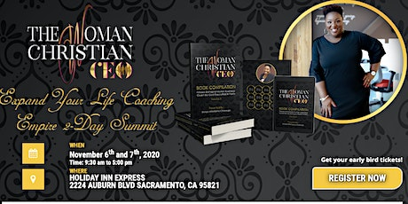 EXPAND YOUR LIFE COACHING EMPIRE SUMMIT & THE WOMAN CHRISTIAN CEO BOOK RELEASE VOLUME II  tickets