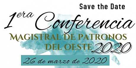 1ra Conferencia Magistral de Patronos del Oeste tickets