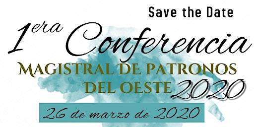 1ra Conferencia Magistral de Patronos del Oeste