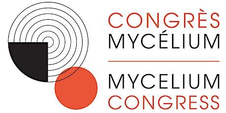 Congrès Mycélium/Mycelium Congress tickets