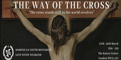 The Way of the Cross: Dominican Youth Movement Lent Study Weekend tickets